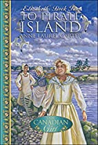 To Pirate Island by Anne Laurel Carter