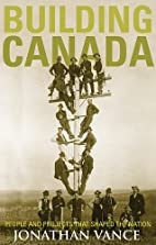 Building Canada: People and Projects That…