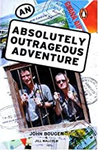 An Absolutely Outrageous Adventure by John…