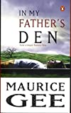 Gee, Maurice: In My Father's Den