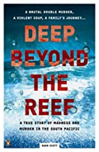 Deep Beyond The Reef: A True Story Of…