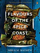 Flavours of the Spice Coast by K.M. Mathew