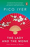 Iyer, Pico: The Lady and the Monk: Four Seasons in Kyoto