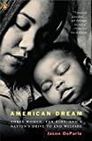 DeParle, Jason: American Dream: Three Women, Ten Kids, And A Nation's Drive to End Welfare
