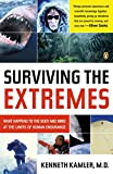 Kamler, Kenneth: Surviving The Extremes: What Happens to the Body and Mind at the Limits of Human Endurance