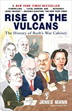Rise of the Vulcans: The History of Bush's…