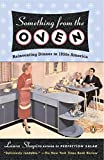 Shapiro, Laura: Something from the Oven: Reinventing Dinner in 1950s America