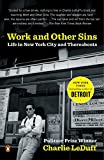 Leduff, Charlie: Work And Other Sins: Life in new York City and Thereabouts