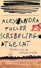 Scribbling the Cat: Travels with an African…