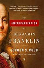 The Americanization of Benjamin Franklin by…