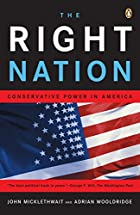 The Right Nation: Conservative Power in…