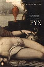 Pyx (National Poetry Series) by Corinne Lee