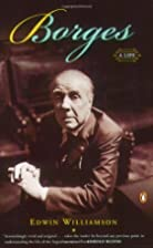 Borges: A Life by Edwin Williamson