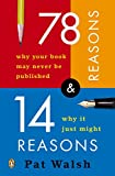 Walsh, Pat: 78 Reasons Why Your Book May Never Be Published And 14 Reasons Why It Just Might