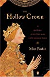 Rubin, Miri: The Hollow Crown: A History Of Britain In The Late Middle Ages