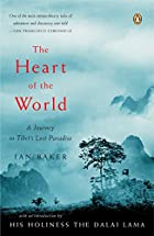 The Heart of the World: A Journey to Tibet's…