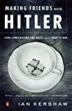 Kershaw, Ian: Making Friends With Hitler: Lord Londonderry, the Nazis, and the Road to World War II