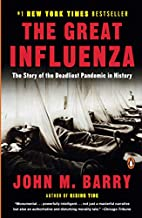 The Great Influenza: The Epic Story of the…