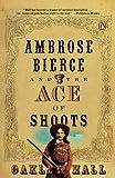 Hall, Oakley: Ambrose Bierce and the Ace of Shoots (Ambrose Bierce Mystery Novels)