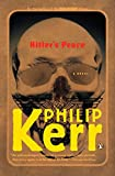 Kerr, Philip: Hitler&#39;s Peace: A Novel Of The Second World War