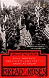 Watson, Bruce: Bread and Roses: Mills, Migrants, and the Struggle for the American Dream
