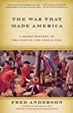 Anderson, Fred: The War That Made America: A Short History of the French And Indian War