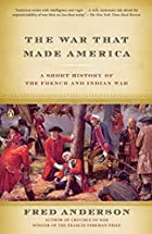 The War That Made America: A Short History…