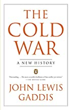 The Cold War: A New History by John Lewis…