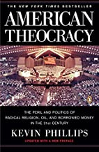 American Theocracy: The Peril and Politics…