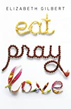 Eat, Pray, Love: One Woman's Search for…