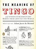 Jacot de Boinod, Adam: The Meaning of Tingo: And Other Extraordinary Words from Around the World