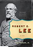 Blount, Roy: Robert E. Lee: A Life (Penguin Lives Biographies)