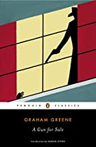 A Gun for Sale (Penguin Classics) by Graham…