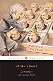 Adams, Henry: Democracy: An American Novel (Penguin Classics)