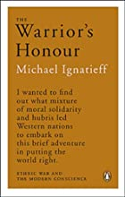 Warriors Honour by Michael Ignatieff