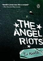ANGEL RIOTS by Ibi Kaslik