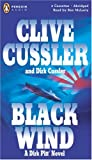 Clive Cussler: Black Wind: A Dirk Pitt Novel (Dirk Pitt Adventure)