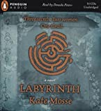 Kate Mosse: Labyrinth: Three Secrets. Two Women. One Grail