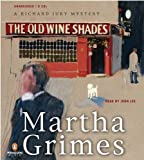 Grimes, Martha: The Old Wine Shades: A Richard Jury Mystery (Richard Jury Mysteries)