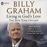 Graham, Billy: Living in God's Love: The New York Crusade (Recorded Live)