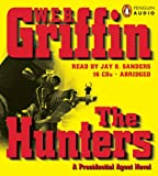 Griffin, W.E.B.: The Hunters (A Presidential Agent Novel)