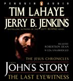 Jenkins, Jerry B.: John's Story: The Last Eyewitness (The Jesus Chronicles, Book 1)