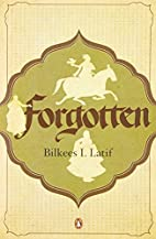 Forgotten by Bilkees I. Latif