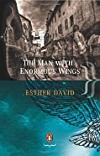 The Man With Enormous Wings by Esther David