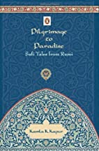 Pilgrimage to Paradise - Sufi Tales from…