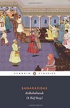 Ardhakathanak - A Half Story by Banarasidas
