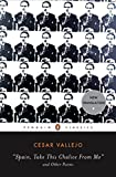 Vallejo, Cesar: Spain, Take This Chalice from Me and Other Poems (Penguin Classics) (Spanish Edition)