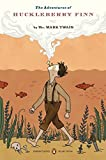 Twain, Mark: The Adventures of Huckleberry Finn: (Penguin Classics Deluxe Edition)
