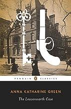 The Leavenworth Case (Penguin Classics) by…