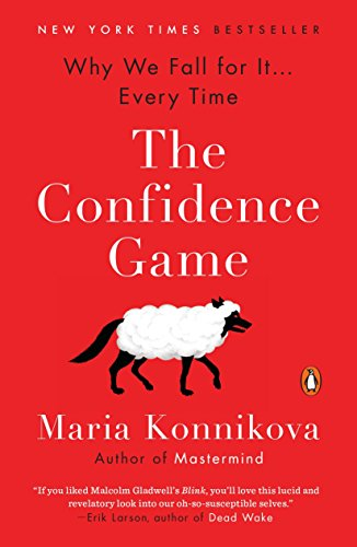 the-confidence-game-why-we-fall-for-it-every-time